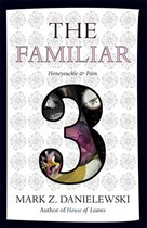 The Familiar, Volume 3 Honeysuckle and Pain