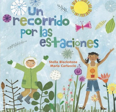 Un Recorrido Por Las Estaciones/Skip through the Seasons (Spanish)