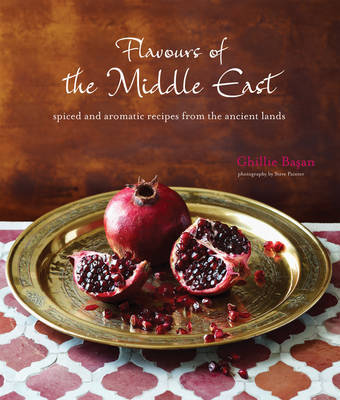 Flavours of the Middle East - Spiced and aromatic recipes from the ancient lands