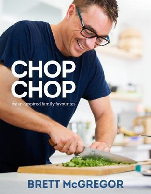 Chop Chop : Asian-Inspired Family Favourites