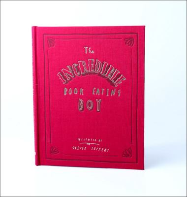 The Incredible Book Eating Boy (10th Anniversary Edition)