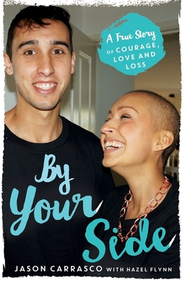 By Your Side: A True Story of Courage, Love and Loss