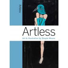 Artless: Art and Illustration by Simple Means