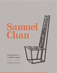 Samuel Chan - Design Purity and Craft Principles