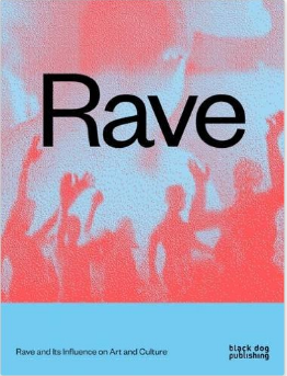 Rave - Rave and Its Influence on Art and Culture