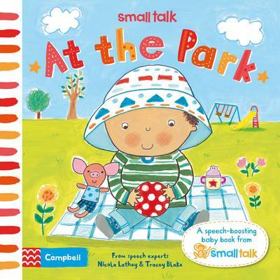 Small Talk: at the Park: A First Book About Language for Babies