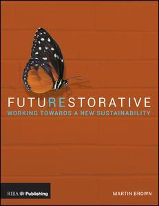 FutuREstorative - Working Towards a New Sustainability