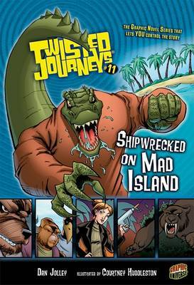 Shipwrecked on Mad Island (Twisted Journeys #11)