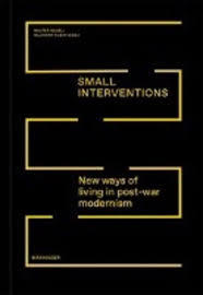 Small Interventions - New Ways of Living in Post-war Modernism