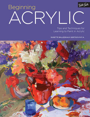 Beginning Acrylic: Tips & Techniques for learning to paint in acrylic