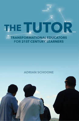 The Tutor: Transformational Educators for 21st Century Learners