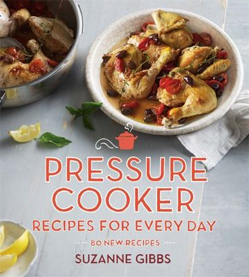 Pressure Cooker Recipes for Every Day