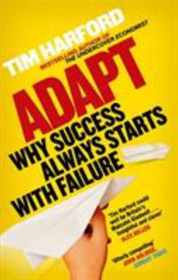 Adapt Why Success Always Starts with Failure