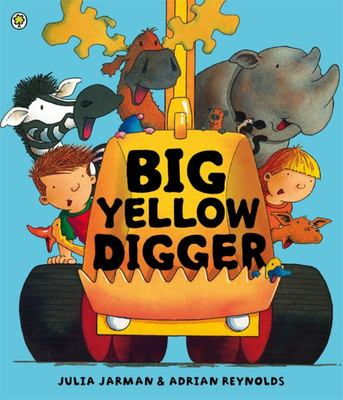 Big Yellow Digger (Ben and Bella)