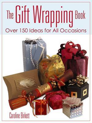 The Gift Wrapping BookOver 150 Ideas for All Occasions