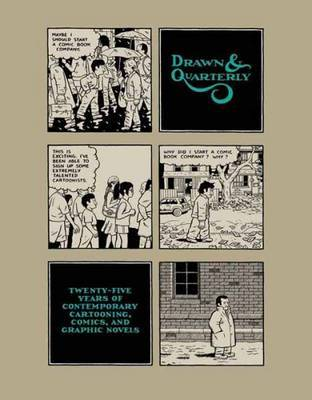 Drawn and Quarterly - Twenty-Five Years of Contemporary Cartooning, Comics, and Graphic Novels
