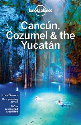 Cancun, Cozumel & the Yucatan 7e