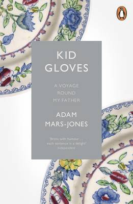 Kid Gloves: A Voyage Round My Father