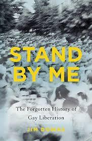 Stand by Me  The Forgotten History of Gay Liberation
