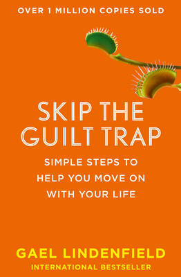 Skip the Guilt Trap: Simple Steps to Help You Move on with Your Life