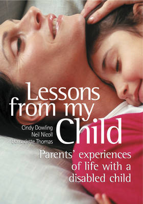 Lessons from My Child: Parents' Experiences of Life with a Disabled Child
