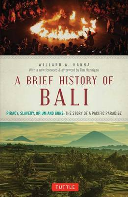 Brief History of Bali - Piracy, Slavery, Opium and Guns: The Story of a Pacific Paradise