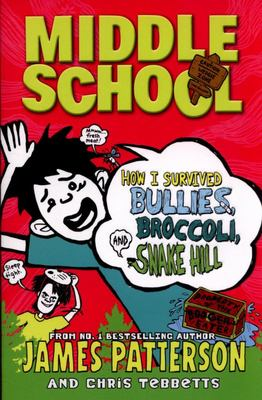 How I Survived Bullies, Broccoli, and Snake Hill (Middle School #4)