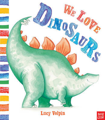 We Love Dinosaurs (HB)