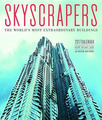 2017 Wall Calendar Skyscrapers World's Most Extraordinary Buildings