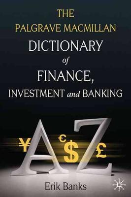 Palgrave Macmillan Dictionary of Finance, Investment and Banking