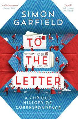 To the Letter - A Curious History of Correspondence