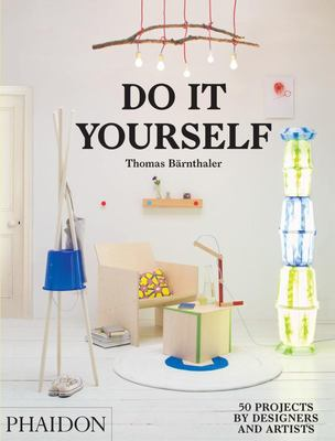 Do it Yourself - 50 Projects by Designers and Artists