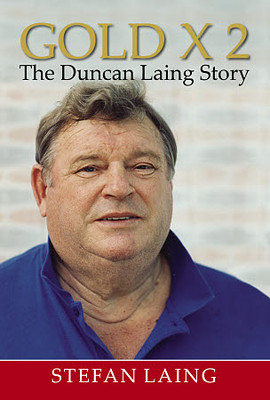 Gold x 2 : The Duncan Laing Story