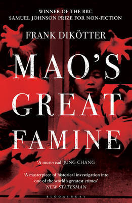 Mao's Great Famine : The History of China's Most Devastating Catastrophe, 1958-62