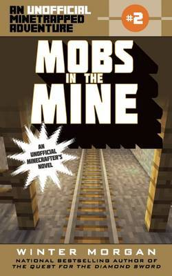 Mobs in the Mine An Unofficial Minetrapped Adventure (#2)