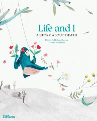 Life and I A Story About Death