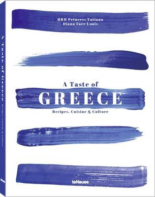 A Taste of Greece: Recipes, Cuisine  Culture