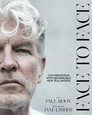 Face to Face : Conversations with Remarkable New Zealanders