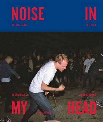 Noise in My Head -  Voices From The Ugly Australian Underground