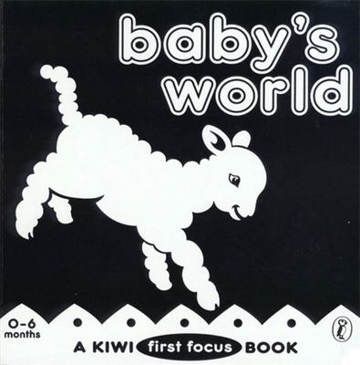 Baby's World: A Kiwi First Focus Book (Board)