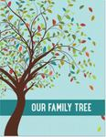 Our Family Tree: Preserve Your Family History (An Interactive Journal)