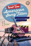 A Road Tour of American Song Titles: From Mendocino to Memphis