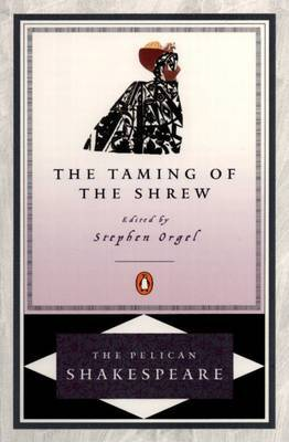The Taming of the Shrew (Pelican Shakespeare)