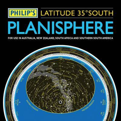 Philip's Planisphere (latitude 35 South): for Use in Australia, New Zealand, Southern Africa and Southern South America