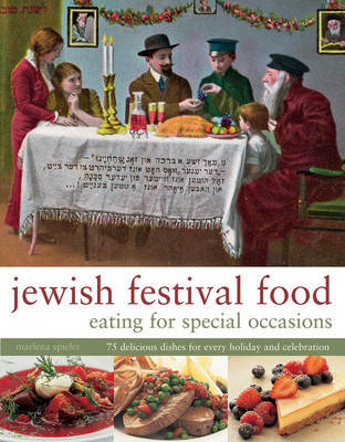 Jewish Festival Food: Eating for Special Occasions