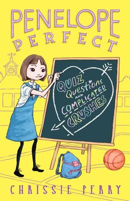Penelope Perfect: Quiz Questions  Complicated Crushes (#5)
