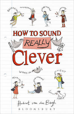 How to Sound Really Clever: 600 Words You Need to Know