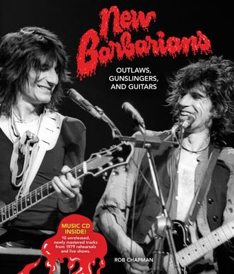 The New Barbarians: Outlaws, Gunslingers, and Guitars
