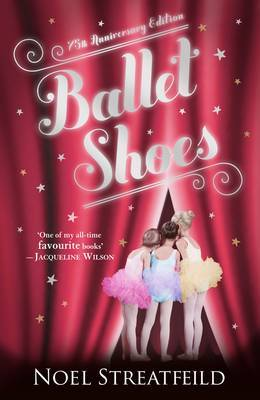 Ballet Shoes (Anniversary Edition)