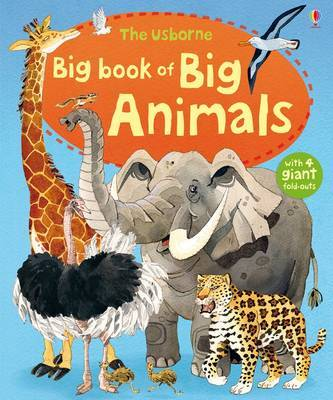 Big Book of Big Animals (The Usborne Big Book of Big Things)